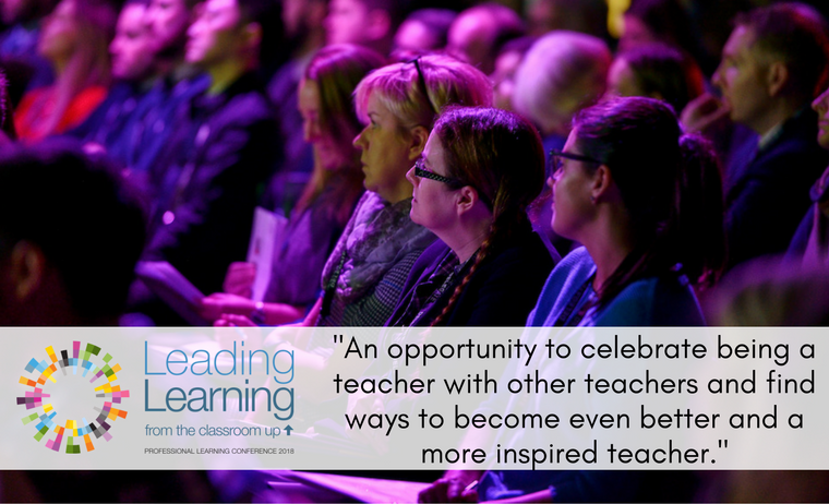 Leading Learning From The Classroom Up Conference 2018